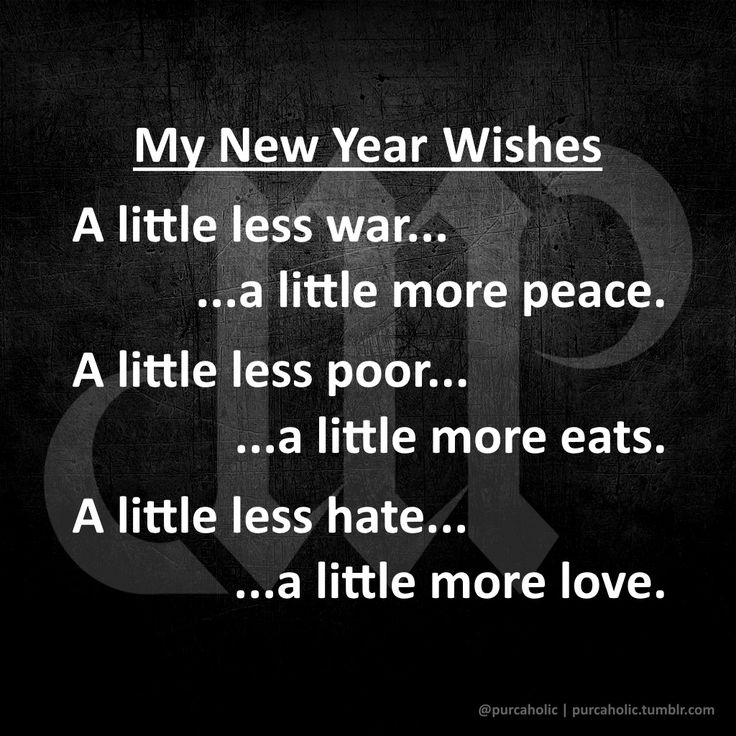 My New Year Wishes: A little less war... ...a little more peace. A little less poor... ...a little more eats. A little less hate... ...a little more love.  #2017 #happynewyear #frohesneuesjahr #mutluyıllar #lesswar #morepeace #lesspoor #moreeat #lesshate #morelove
