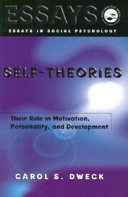 Carol Dweck (2000) Self-theories: Their Role in Motivation, Personality, and Development (Essays in Social Psychology) (Philadelphia, PA ;Hove : Psychology Press)