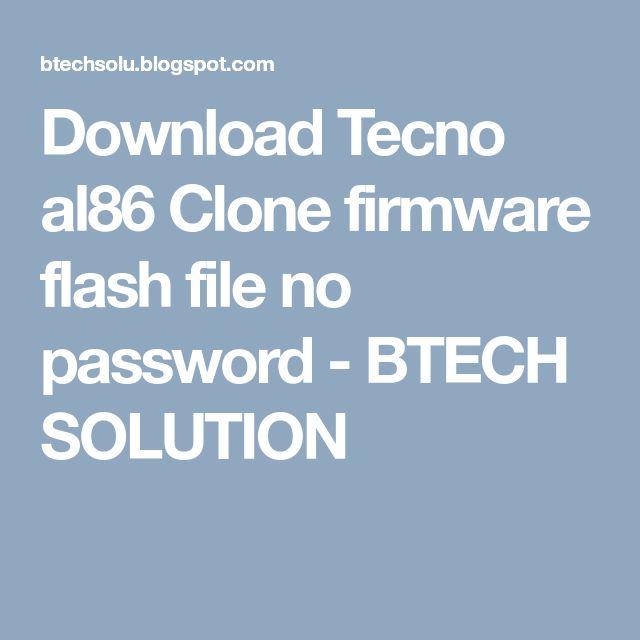 Download Tecno al86 Clone firmware flash file no password - BTECH