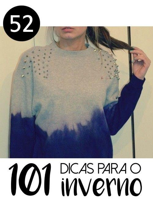 # 52 - BLUSA DE MOLETOM CUSTOMIZADA -101 ideias de faça você mesmo para o inverno - Inspiração: customizar a blusa de moletom com água sanitária e tachinhas nos ombros