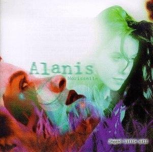 Alanis Morissette's Jagged Little Pill.