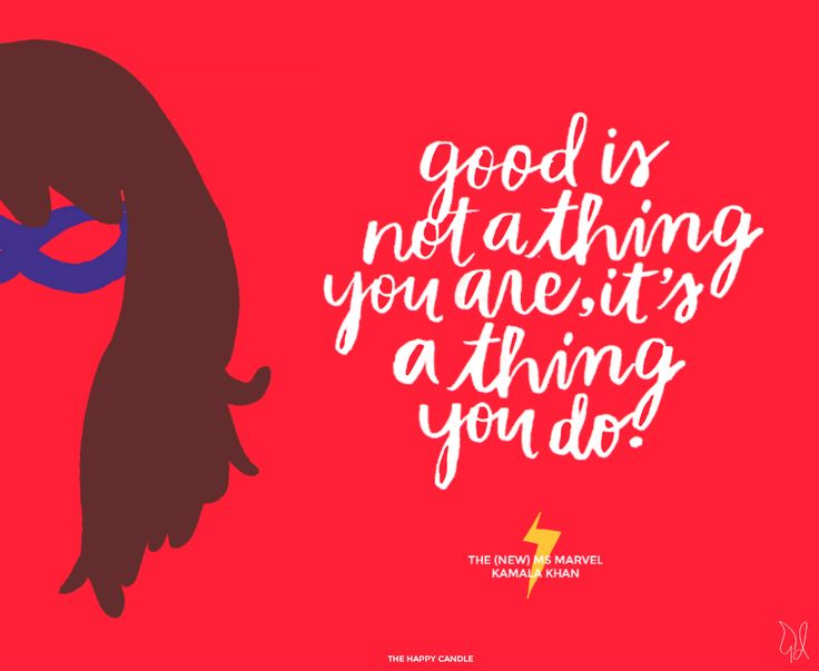 """""""Good is not a thing you are, it's a thing you do."""" - Ms Marvel, Kamala Khan  /  Superheroes make mistakes too. / Lettering by The Happy Candle / I love Kamala so much!"""