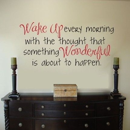 i want to put this in all my kids rooms!: Wall Art, Thinking Positive, Wakeup, Wall Quotes, Wake Up, Positive Thoughts, Inspiration Quotes, Bedrooms Wall, Positive Attitude