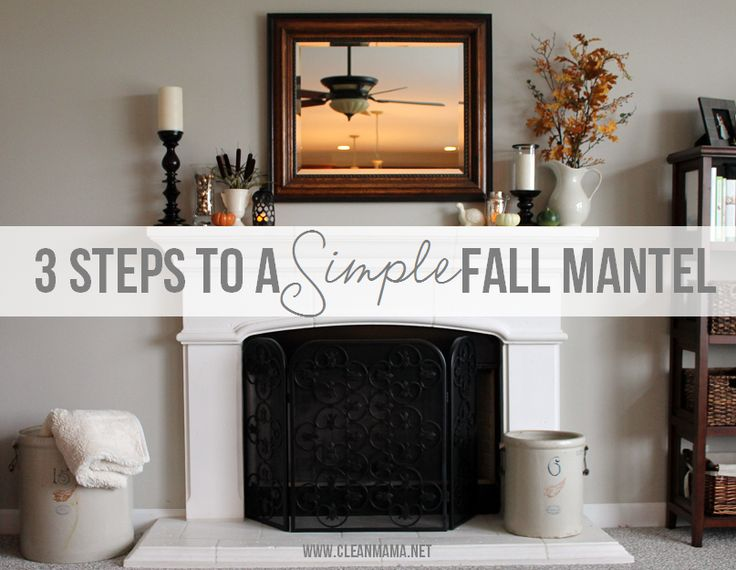 17 Best Images About Decorate Mantels On Pinterest