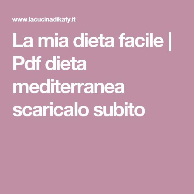 La mia dieta facile | Pdf dieta mediterranea scaricalo subito