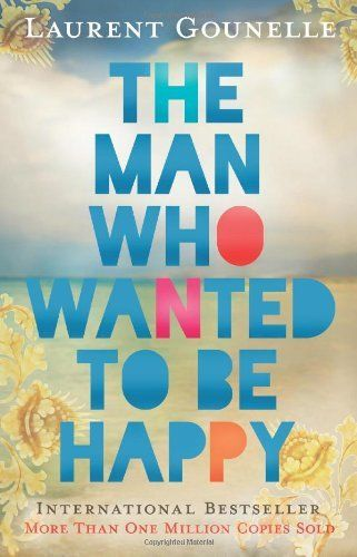 The Man Who Wanted to Be Happy by Laurent Gounelle. $11.75. Publication: June 28, 2012. Author: Laurent Gounelle. Publisher: Hay House Visions (June 28, 2012)