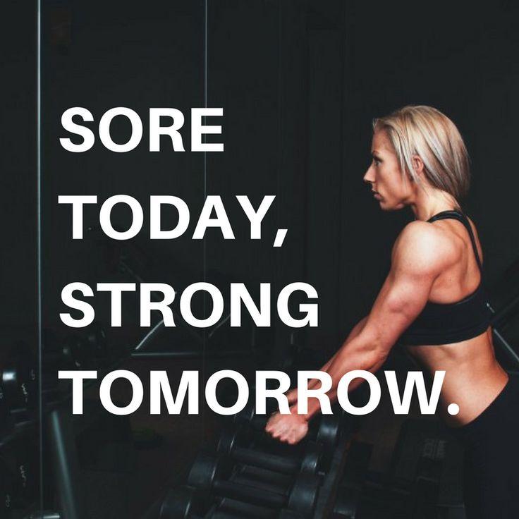 Sore today, strong tomorrow. http://newestweightloss.com #weightloss #diet #weightlossmotivation #fitspo