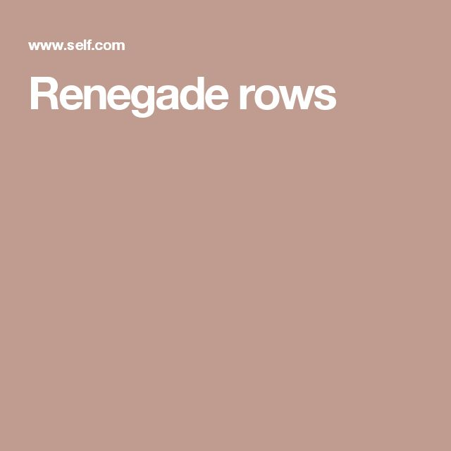 Renegade rows