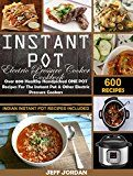 Instant Pot Electric Pressure Cooker Cookbook: Over 600 Healthy Handpicked ONE POT Recipes For The Instant Pot & Other Electric Pressure Cookers (Indian Instant Pot Recipes Included) by Jeff Jordan (Author) #Kindle US #NewRelease #Cookbooks #Food #Wine #eBook #ad