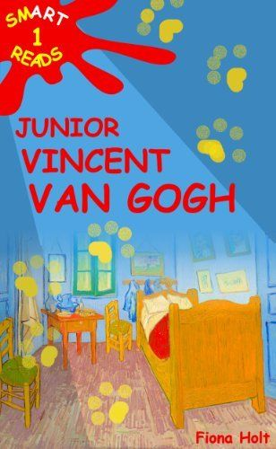 Children's Educational Book 'Junior Vincent Van Gogh': A Kid's General Introduction to the Artist and his Paintings ('SMART READS for kids' Information Book - Expand and Inspire Young Minds) by Fiona Holt, http://www.amazon.com/dp/B009THPXIO/ref=cm_sw_r_pi_dp_Odv2qb161EMGE