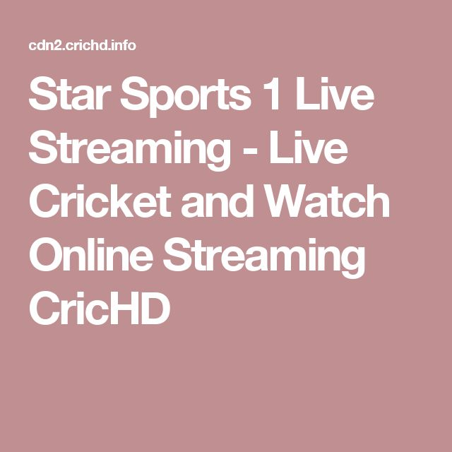 Star Sports 1 Live Streaming - Live Cricket and Watch Online Streaming CricHD