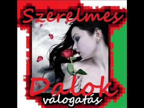 MAGYAR SZERELMES DALOK- VÁLOGATÁS 1 / 3 - YouTube