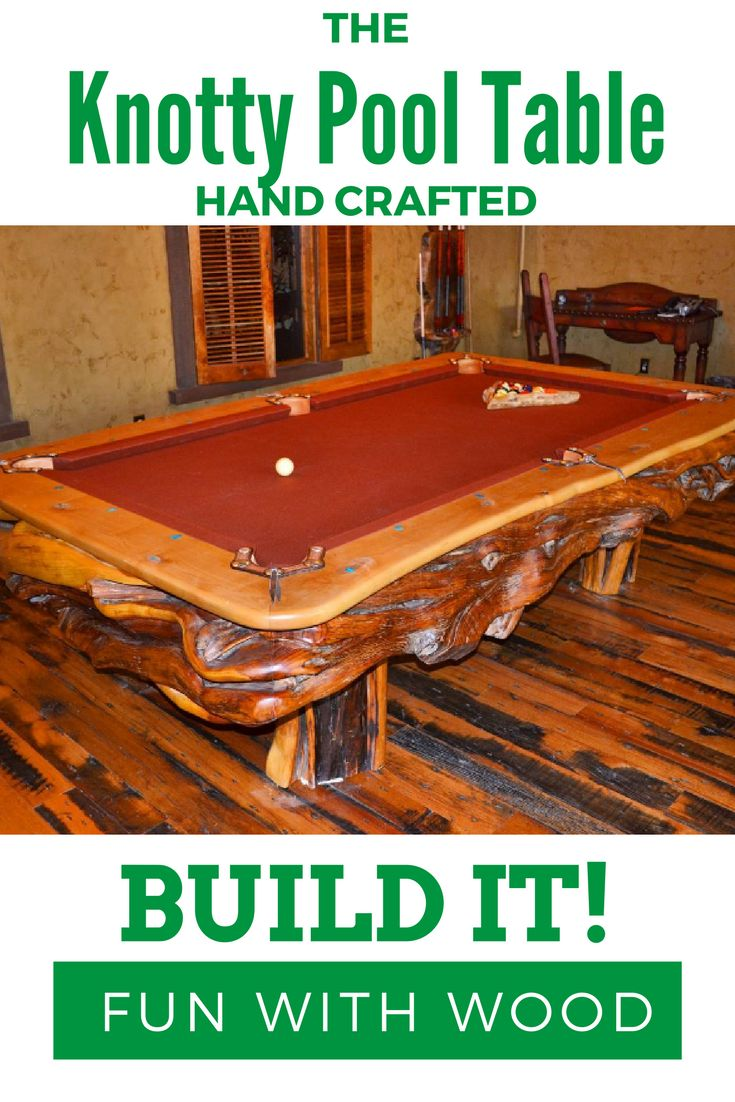 Build your own pool table plans - Back Country Knotty Pool Table