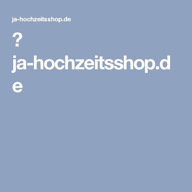 ♥ ja-hochzeitsshop.de