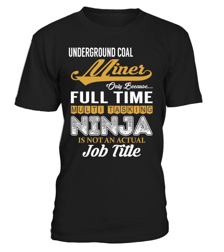 Underground Coal Miner - Multi Tasking Ninja #UndergroundCoalMiner