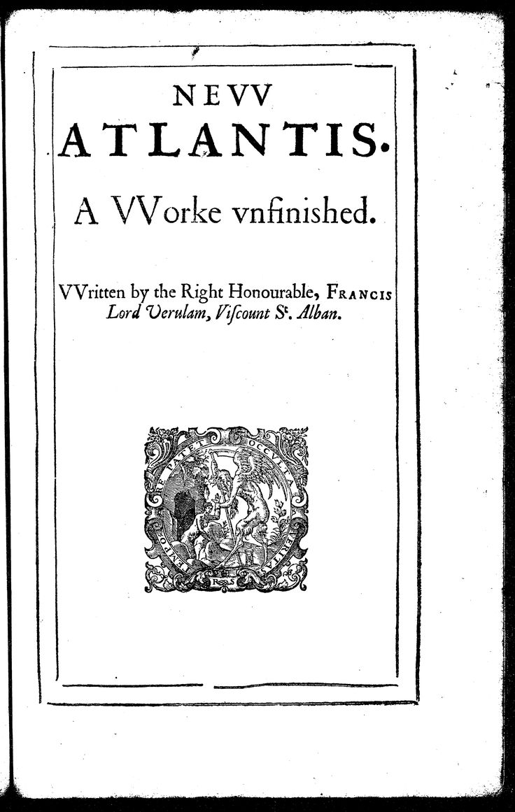 New Atlantis, a utopian novel by Sir Francis Bacon, published in Latin (as Nova Atlantis) in 1624 and in English in 1627