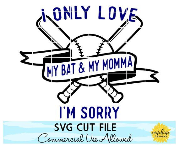 Download I Only Love My Bat & My Momma I'm Sorry SVG, I Only Love ...