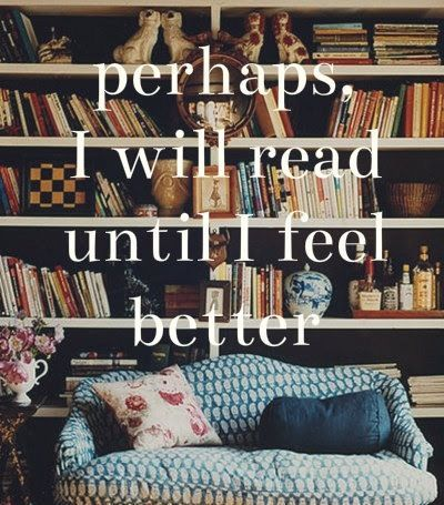 Reading can always make you escape what you are feeling