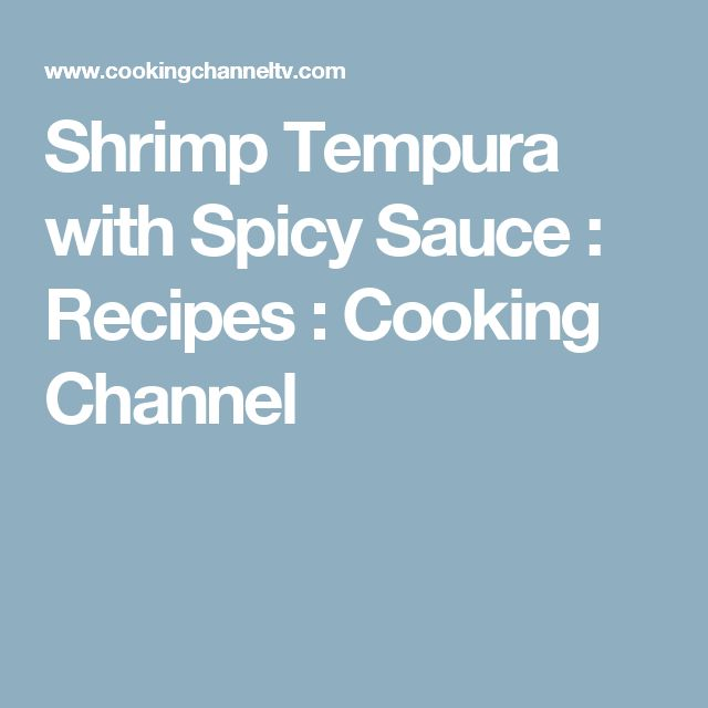 Shrimp Tempura with Spicy Sauce : Recipes : Cooking Channel