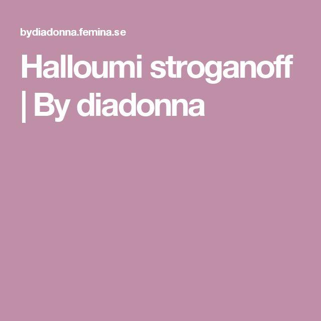Halloumi stroganoff   By diadonna