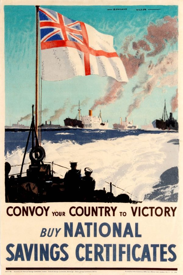 UK WW II..Convoy Your Country To Victory WWII £150.00 Original vintage World War Two poster: Convoy Your Country To Victory - Buy National Savings Certificates. Great image by the British artist Rowland Hilder (Rowland Frederick Hilder; 1905-1993) depicting two Royal Navy sailors standing at the back of a warship under a large British naval flag, looking over the sea to other warships with the stylised text below in black and blue letters. Issued by the National Savings Committee, London;16