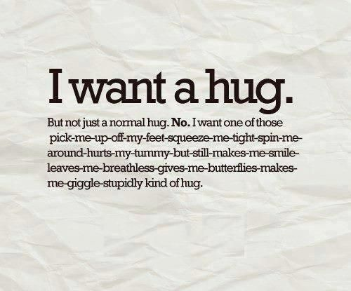 I want a hug!