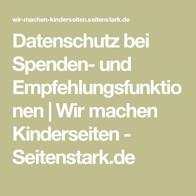 Datenschutz bei Spenden- und Empfehlungsfunktionen | Wir machen Kinderseiten - Seitenstark.de
