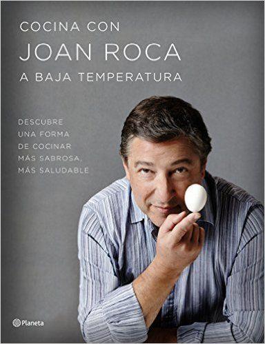 Cocina Con Joan Roca A Baja Temperatura: Amazon.es: Joan Roca, Salvador Brugués: Libros