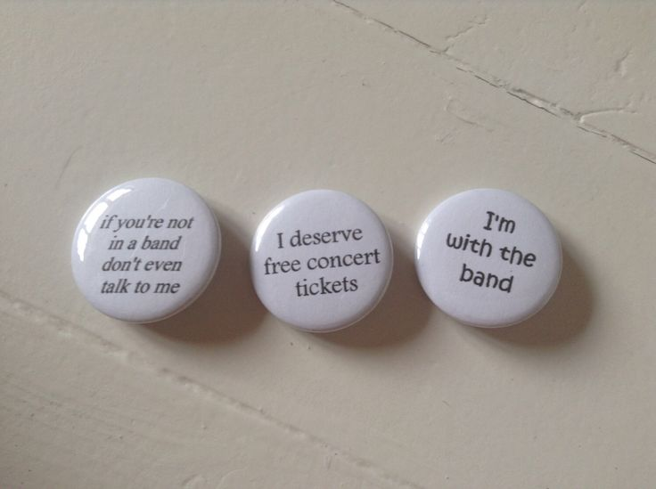 Concert Pinback Button Set of 3 (31mm) if you're not in a band don't even talk to me - I deserve free concert tickets - I'm with the band by stillcutethough on Etsy https://www.etsy.com/listing/239664835/concert-pinback-button-set-of-3-31mm-if