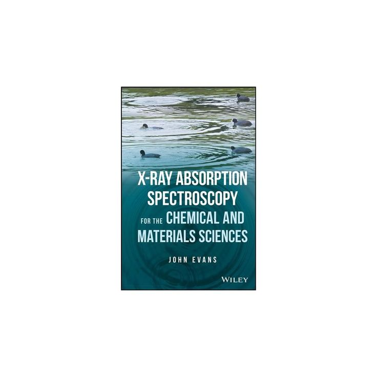 X-ray Absorption Spectroscopy for the Chemical and Materials Sciences (Hardcover) (John Evans & Moniek