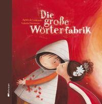 """""""Eine Liebesgeschichte für Kinder, die auf Mut und Hoffnung, großen Gefühlen und einen guten Herzen beruht."""" Rezension zu Agnès de Lestrade / Vale…"""