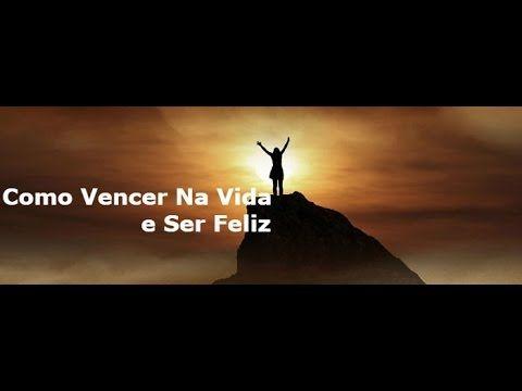 COMO VENCER NA VIDA E SER FELIZ -Washington Luiz Rodrigues