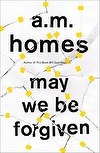 May We Be Forgiven | A.M. Homes - recommended by Mary, The Co-op University of Melbourne