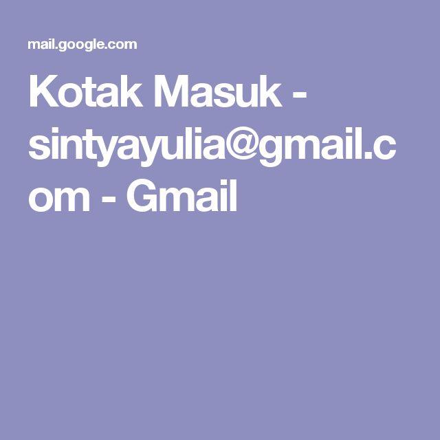 Kotak Masuk - sintyayulia@gmail.com - Gmail