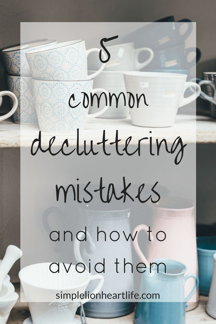 5 common decluttering mistakes - and how to avoid them #declutter #decluttering #minimalism #simplify