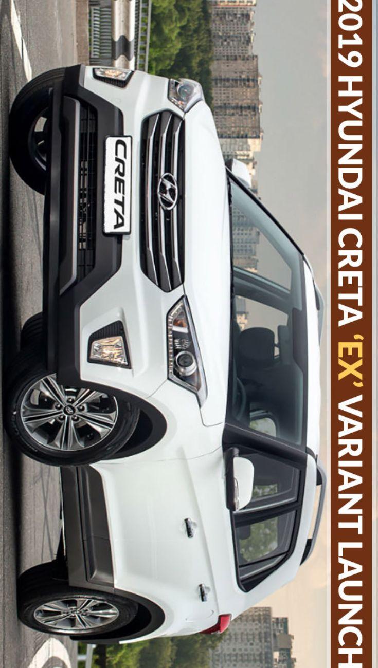 2019 Hyundai Creta 'EX' Variant Launched Starts At Rs 10