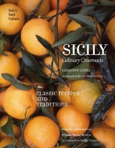 Sicily: Culinary Crossroads.  Giuseppe Coria. Translated by Gaetano Cipolla.  2009.  Original Italian title - La Cucina della Sicilia Orientale (The Cooking of Eastern Sicily).