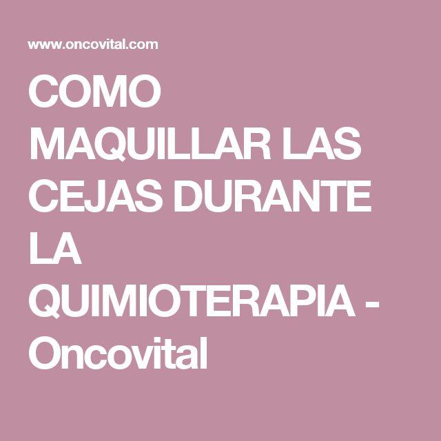 COMO MAQUILLAR LAS CEJAS DURANTE LA QUIMIOTERAPIA - Oncovital