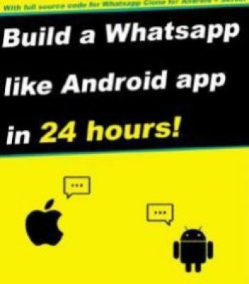 Build A Whatsapp Like App In 24 Hours: Create A Cross-Platform Instant Messaging For Android PDF
