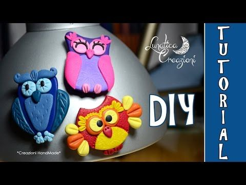 ▶ Polymer Clay Tutorial: Calamite con Gufi in pasta polimerica   How to make Owl Magnets - YouTube