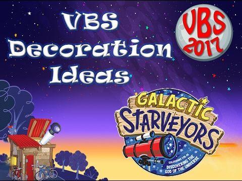 vbs 2017 galactic starveyor decoration ideas space craftsvbs craftsvacation bible school