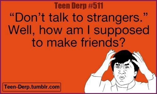 Teen Quotes Every Teenager Brb I Don T Want To Talk To: Quotes About Stranger Danger. QuotesGram