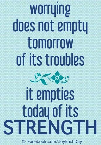 Don't worry quote via www.Facebook/JoyEachDay