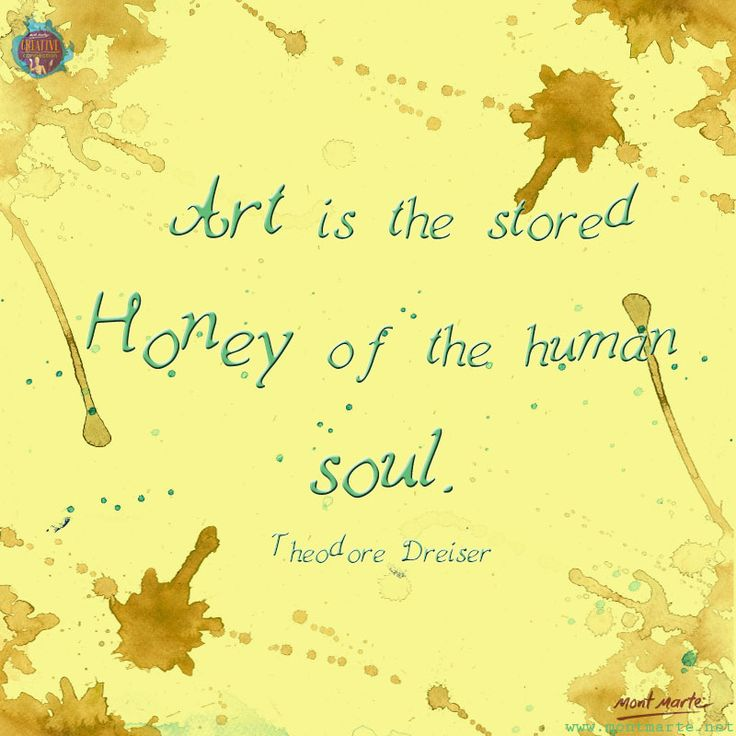 Art Quote by Theodore Dreiser www.montmarte.net