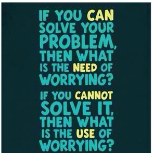 If you can solve your problem, then what is the need of worrying?Quotes 3, True Words, Well Said, So True