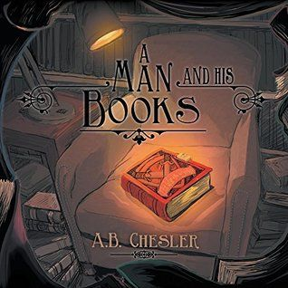 Another month and another great round of titles! Here is February's choice: A Man and His Books by A.B. Chesler. Nothing can come between a man and his books… not even his e-reader! This fun …