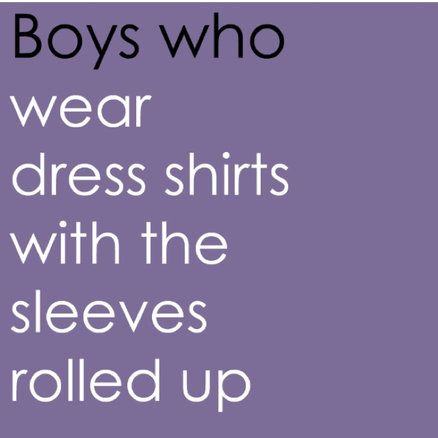 <3: Thoughts, Boyfriends Sayings, Guys Rolls Up Sleeve, Boyfriends Quotes Funny, Dresses Shirts, My Husband, Attraction Things, My Man, Boys Who