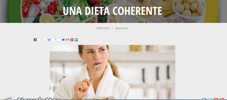 Artículo en Súper Mujer, una guía de cómo debe ser una Dieta Coherente y cómo conseguir  hacerla en tu día a día.