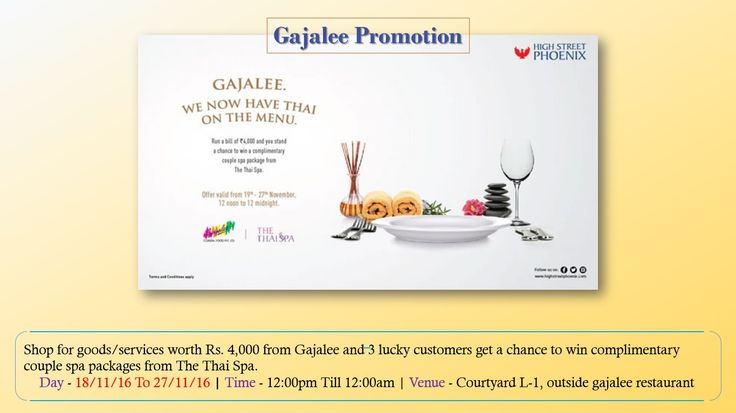 Gajalee Promotion  Shop for goods/services worth Rs. 4,000 from Gajalee and 3 lucky customers get a chance to win complimentary couple spa packages from The Thai Spa.  http://www.highstreetphoenix.com/event/gajalee-promotion/159