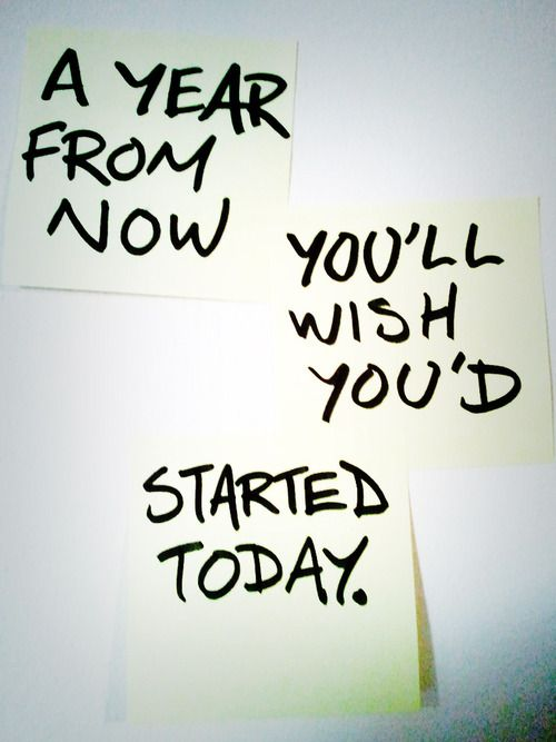 Get started.: Start Today, Inspiration, Life, Quotes, Fitness, You D Started, Motivation, Year